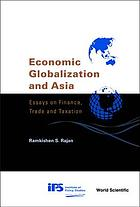 Economic globalization and Asia : essays on finance, trade, and taxation