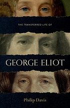The transferred life of George Eliot : the biography of a novelist