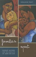 Families apart : migrant mothers and the conflicts of labor and love
