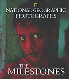National Geographic photographs : the milestones.