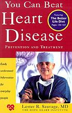 You can beat heart disease : prevention and treatment