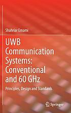 UWB communication systems : conventional and 60 GHz : principles, design and standards
