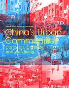 China's urban communities : concepts, contexts, and well-being