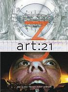 Art 21 : art in the twenty-first century 3