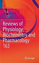 Reviews of physiology, biochemistry and pharmacology 163