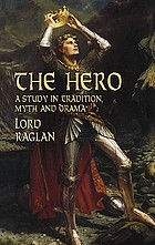 The hero : a study in tradition, myth, and drama
