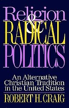 Religion and radical politics : an alternative Christian tradition in the United States