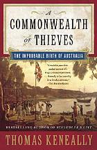 A commonwealth of thieves : the improbable birth of Australia