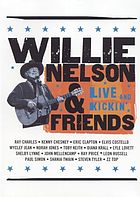 Willie Nelson & friends : live and kickin'