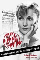 Fireball : Carole Lombard and the Mystery of Flight 3.
