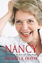 Nancy : a portrait of my years with Nancy Reagan