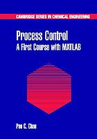 Process control : a first course with MATLAB
