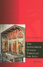 The Sepulchrum Domini through the ages : its form and function