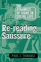 Re-reading Saussure : the dynamics of signs in social life