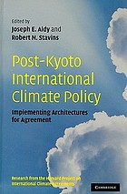 Post-Kyoto international climate policy : implementing architectures for agreement : research from the Harvard Project on International Climate Agreements