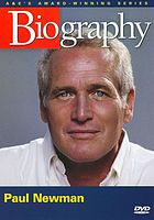Biography. : Paul Newman Hollywood's cool hand