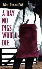 A Day No Pigs Would Die.