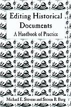 Editing historical documents : a handbook of practice