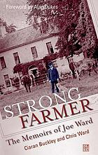Strong farmer : the memoirs of Joe Ward