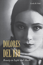 Dolores del Río : beauty in light and shade