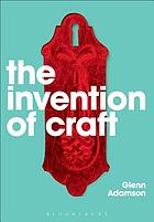 The Invention of Craft.