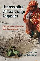 Understanding climate change adaptation : lessons from community-based approaches