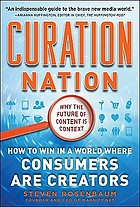 Curation nation : how to win in a world where consumers are creators