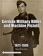 German military rifles and machine pistols : 1871-1945