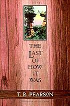 The last of how it was : a novel
