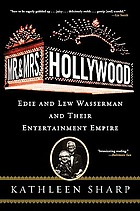 Mr. & Mrs. Hollywood : Edie and Lew Wasserman and their entertainment empire