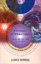 Mysteries of terra firma : the age and evolution of the world