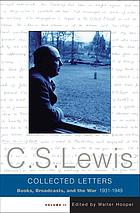Collected letters of C.S. Lewis, vol. II : books, broadcasts, and the War, 1931-1949