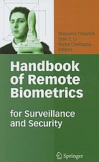 Handbook of remote biometrics : for surveillance and security