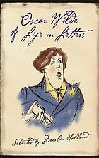 Oscar Wilde : a life in letters