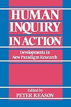 Human inquiry in action : developments in new paradigm research