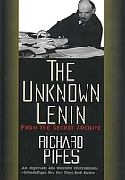 The Unknown Lenin : From the Secret Archive.