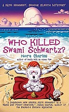 Who killed Swami Schwartz