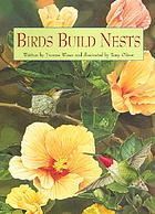 Birds build nests