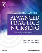 Hamric and Hanson's advanced practice nursing : an integrative approach