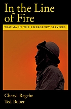 In the line of fire : trauma in the emergency services