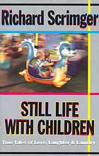 Still life with children : true tales of love, laughter and laundry