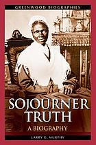 Sojourner Truth : a biography