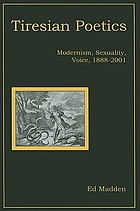 Tiresian poetics : modernism, sexuality, voice, 1888-2001