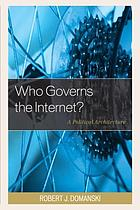 Who governs the Internet? : a political architecture