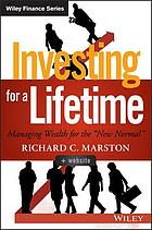 Investing for a lifetime : managing wealth for the