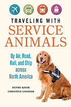 Traveling with service animals : by air, road, rail, and ship across North America