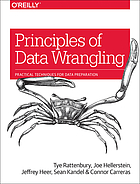 Principles of data wrangling : practical techniques for data preparation