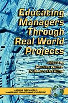 Educating managers through real world projects