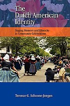 The Dutch American identity : staging memory and ethnicity in community celebrations
