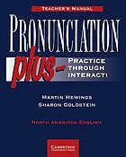 Pronunciation plus : practice through interaction : North American English : Teacher's manual